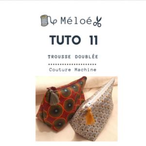 Tuto 11 Atelier Méloé - La trousse doublée