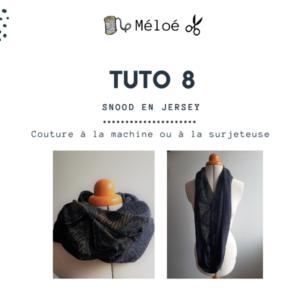 Tuto 8 Atelier Méloé - Le snood en Jersey